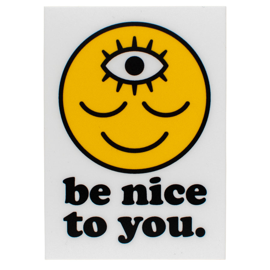 Be Nice to You Sticker