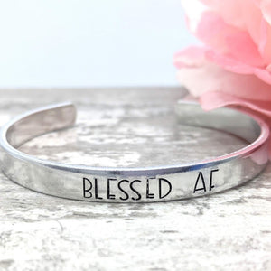 """Blessed AF"" Cuff"