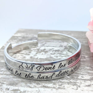 """Don't Let the Hard Days Win"" Cuff"
