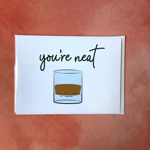 You're Neat Greeting Card - The Catalyst Mercantile
