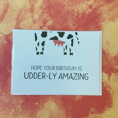 Hope Your Birthday is Udderly Amazing - The Catalyst Mercantile