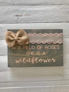 In a Field of Roses Small Wood Sign