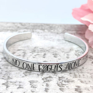 """No one Fights Alone"" Cuff"