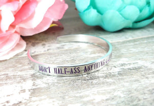 Don't Half Ass Anything Cuff