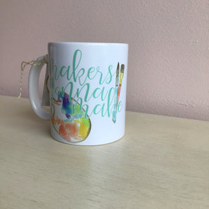 Makers Gonna Make Mug - The Catalyst Mercantile