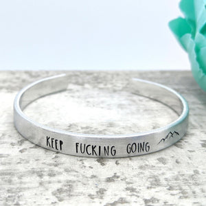 Keep F'ing Going Cuff Bracelet