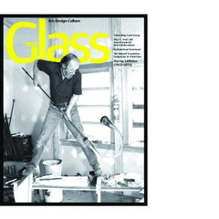 Glass Quarterly Issue #134 - Dedicated to the Legacy of Harvey Littleton