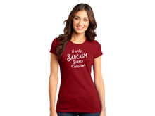 Load image into Gallery viewer, Sarcasm Burns Calories T-Shirt