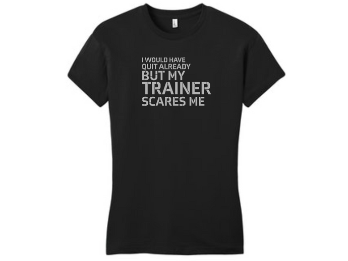 My Trainer Scares Me T-Shirt