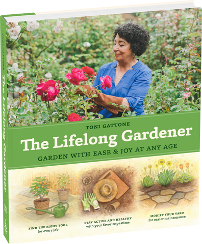 The Lifelong Gardener - Garden with Ease and Joy at Any Age