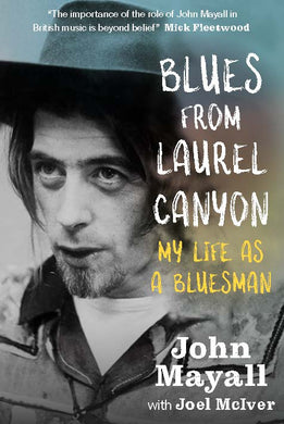 Blues from Laurel Canyon: My Life as a Bluesman