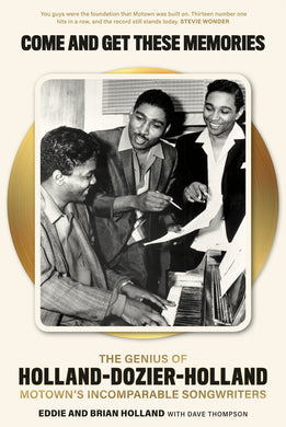 Come and Get These Memories: The Genius of Holland-Dozier-Holland, Motown's Incomparable Songwriters (B Format) - Published on 3rd June 2021