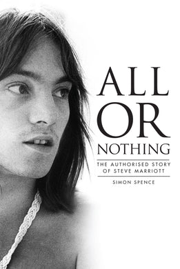 All Or Nothing: The Authorised Story of Steve Marriott - Published on 18th March 2021