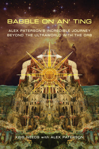 Babble On An' Ting: Alex Paterson's Incredible Journey Beyond The Ultraworld with The Orb - Published on 28th May 2021