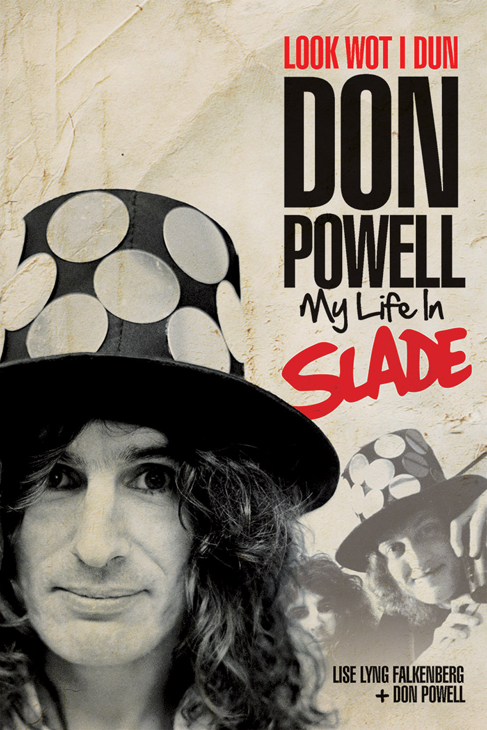 Look Wot I Dun: My Life in Slade - UPDATED EDITION