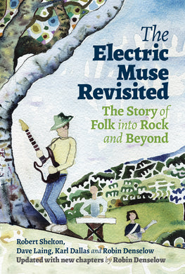 The Electric Muse Revisited: The Story of Folk into Rock and Beyond - Published on 27th May 2021