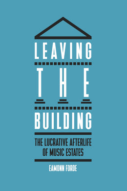 Leaving the Building: The Lucrative Afterlife of Music Estates - Published on 19th August 2021