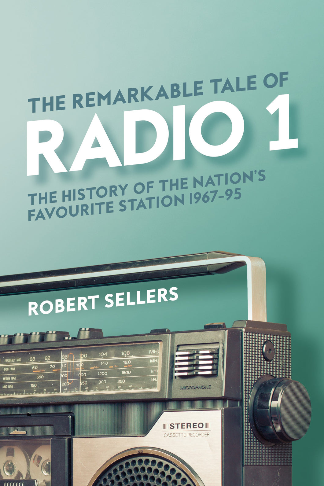 The Remarkable Tale of Radio 1: The History of the Nation's Favourite Station 1967-95 - Published on 20th May 2021