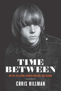 Time Between: My Life as a Byrd, Burrito Brother, and Beyond - Published on 19th November 2020