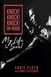 Knock! Knock! Knock! on Wood: My Life in Soul