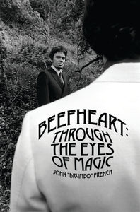 Beefheart: Through the Eyes of Magic (Revised Edition) - Published on 15th April 2021