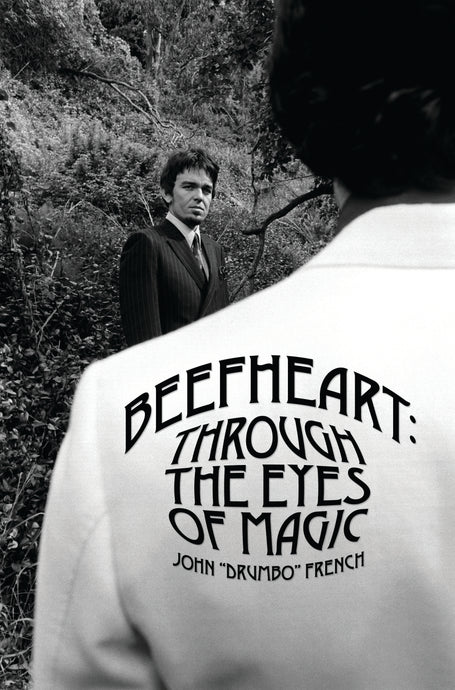 Beefheart: Through the Eyes of Magic (Revised Edition) - Published on 22nd April 2021