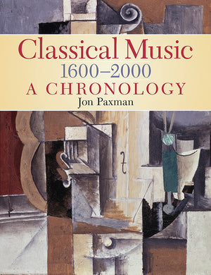 Classical Music 1600-2000: A Chronology