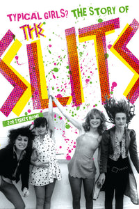 Typical Girls: The Story of The Slits