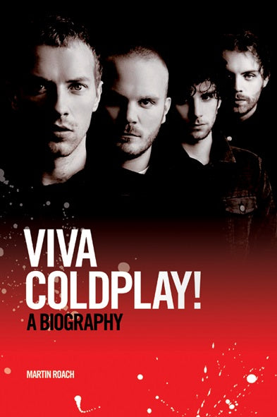 Viva Coldplay: A Biography
