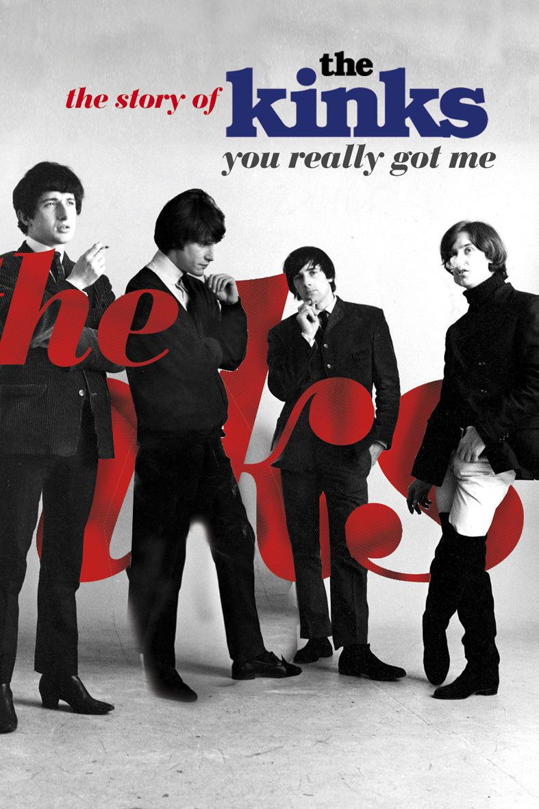 You Really Got Me: The Story Of The Kinks