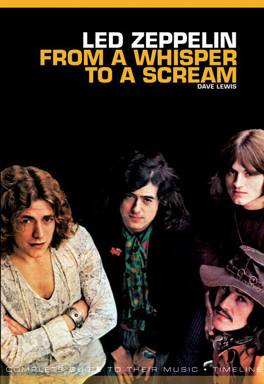 Led Zeppelin: From a Whisper to a Scream