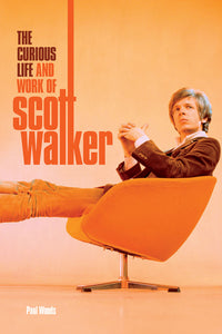 The Curious Life and Work of Scott Walker