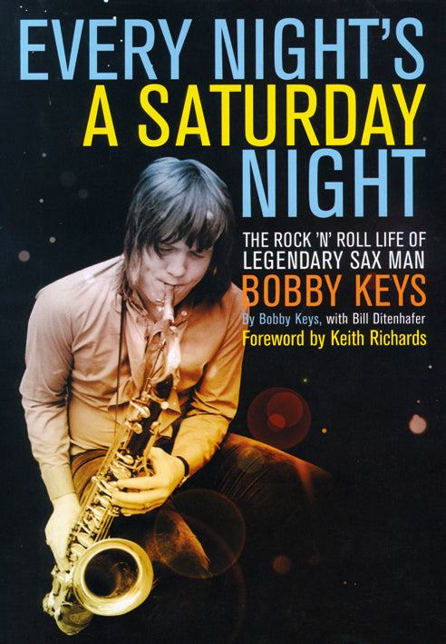 Every Night's A Saturday Night: Bobby Keys
