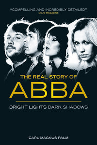 Bright Lights Dark Shadows: The Real Story of Abba (Updated Edition)