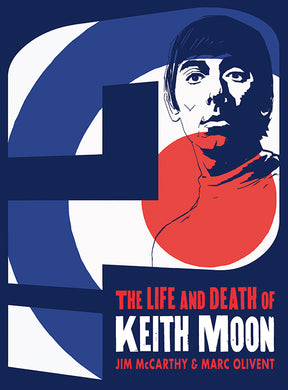 Who Are You? The Life and Death of Keith Moon (Graphic Novel)