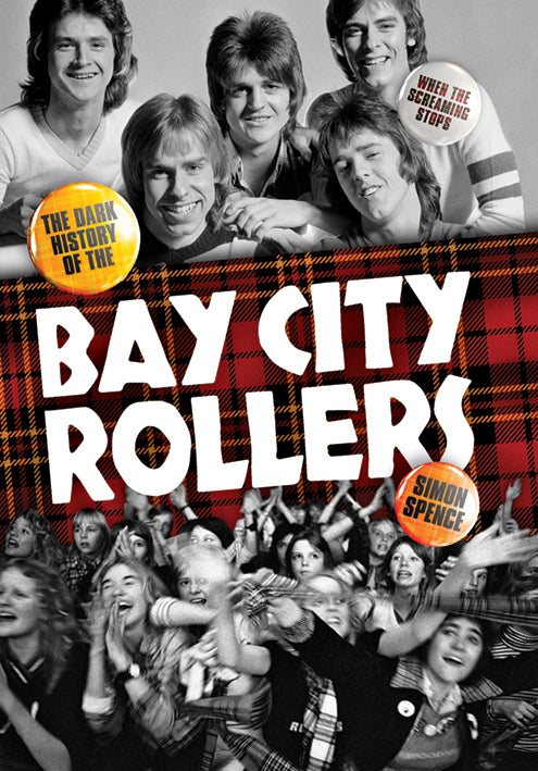 When the Screaming Stops: The Dark Story of the Bay City Rollers
