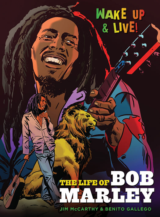Wake Up & Live! The Life of Bob Marley (Graphic Novel)