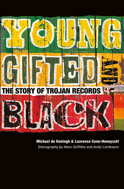 Young, Gifted & Black: The Story of Trojan Records