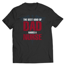 Load image into Gallery viewer, Best Dad Raises a Nurse