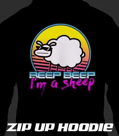 ZIP UP HOODIE Beep Beep I'm a Sheep (Add 2-4 WEEKS PROCESSING TIME)