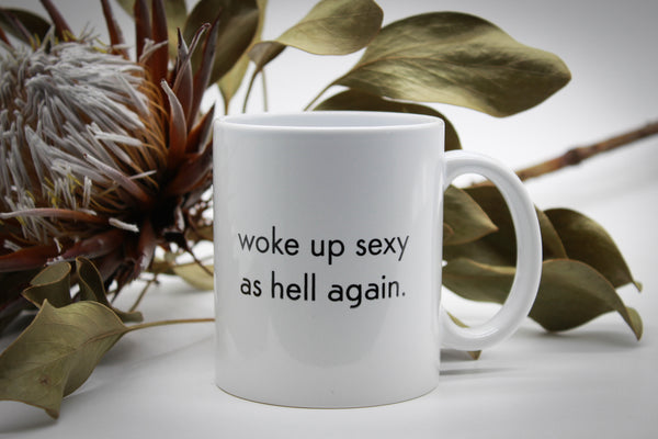 woke up sexy as hell again - white mug