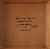 Leather Desk Tray - Live everyday as if...