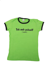 """Tek weh yuhself"" Womens Graphic Tee"