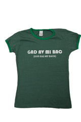 """Gad Av Mi Back"" Womens Graphic Tee"