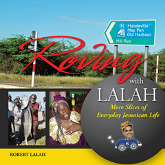 Roving with Lalah: More Slices of Everyday Jamaican Life