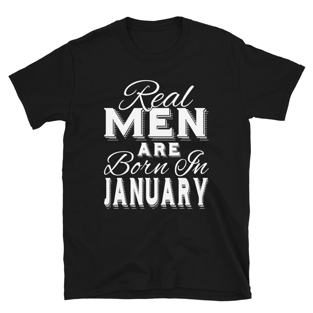 Real Men Are Born In January - T-Shirt - real men t-shirts, Men funny T-shirts, Men sport & fitness Tshirts, Men hoodies & sweats