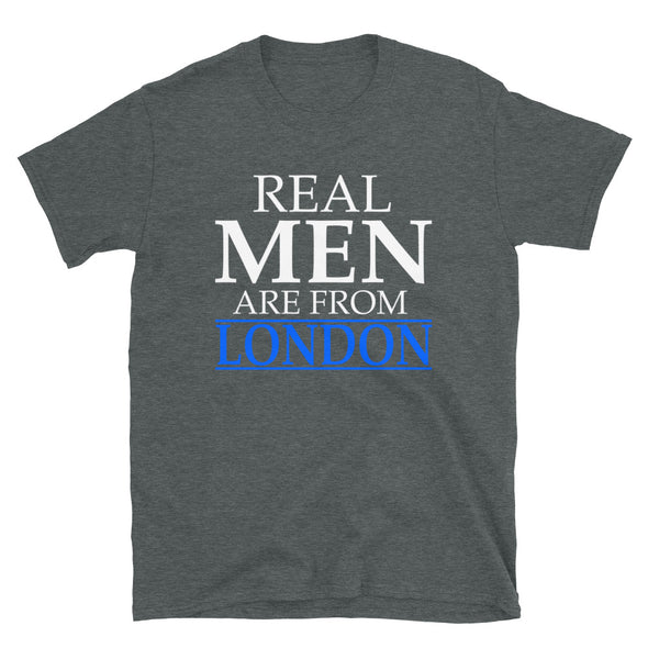 Real Men Are From London -  T-Shirt - real men t-shirts, Men funny T-shirts, Men sport & fitness Tshirts, Men hoodies & sweats