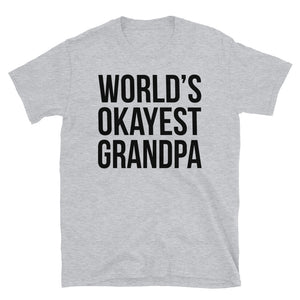 World's Okayest Grandpa - T-Shirt - real men t-shirts, Men funny T-shirts, Men sport & fitness Tshirts, Men hoodies & sweats