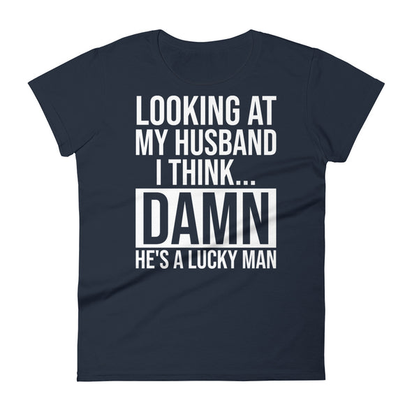 Looking At My Husband - Women T-shirt - real men t-shirts, Men funny T-shirts, Men sport & fitness Tshirts, Men hoodies & sweats