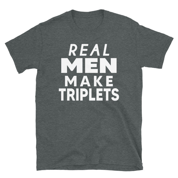 Real Men Make Triplets - T-Shirt - real men t-shirts, Men funny T-shirts, Men sport & fitness Tshirts, Men hoodies & sweats